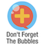 Dont Forget the bubbles